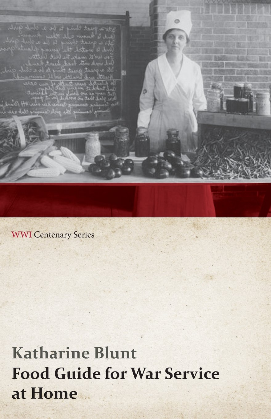 Download Food Guide for War Service at Home (WWI Centenary Series) PDF