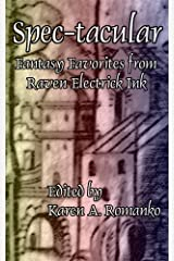 Spec-tacular: Fantasy Favorites from Raven Electrick Ink Kindle Edition