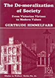De-Moralization of Society: From Victorian Virtues to Modern Values (Choice in Welfare)