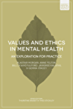 Values and Ethics in Mental Health: An Exploration for Practice
