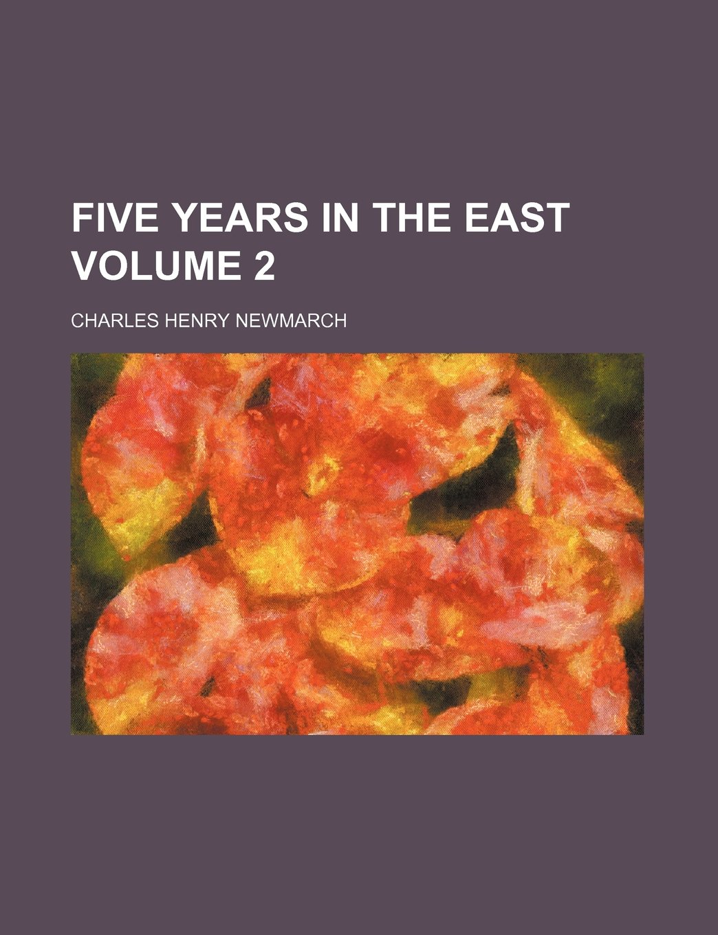 Download Five years in the East Volume 2 pdf epub