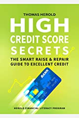 High Credit Score Secrets - The Smart Raise And Repair Guide to Excellent Credit: Herold Financial Literacy Program Kindle Edition