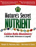 Nature's Secret Nutrient: Golden Ratio Biomimicry for PEAK Health, Performance & Longevity