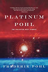 Platinum Pohl: The Collected Best Stories Paperback