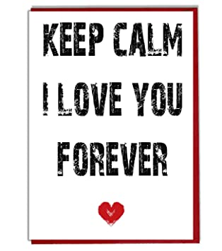 Keep Calm I Love You Forever - romántico amor tarjeta ...