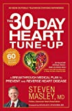 The 30-Day Heart Tune-Up: A Breakthrough Medical