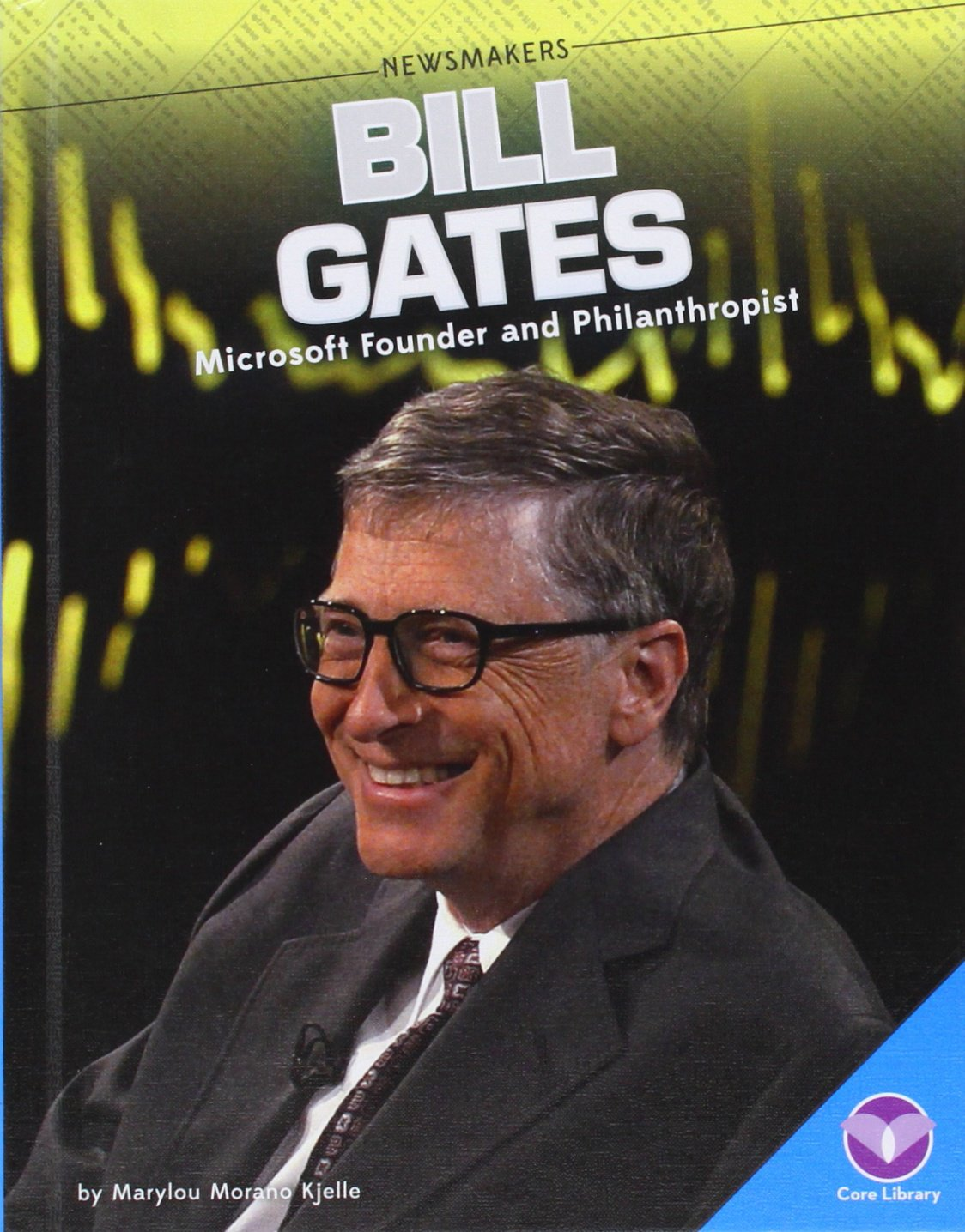 Bill Gates: Microsoft Founder and Philanthropist (Newsmakers)