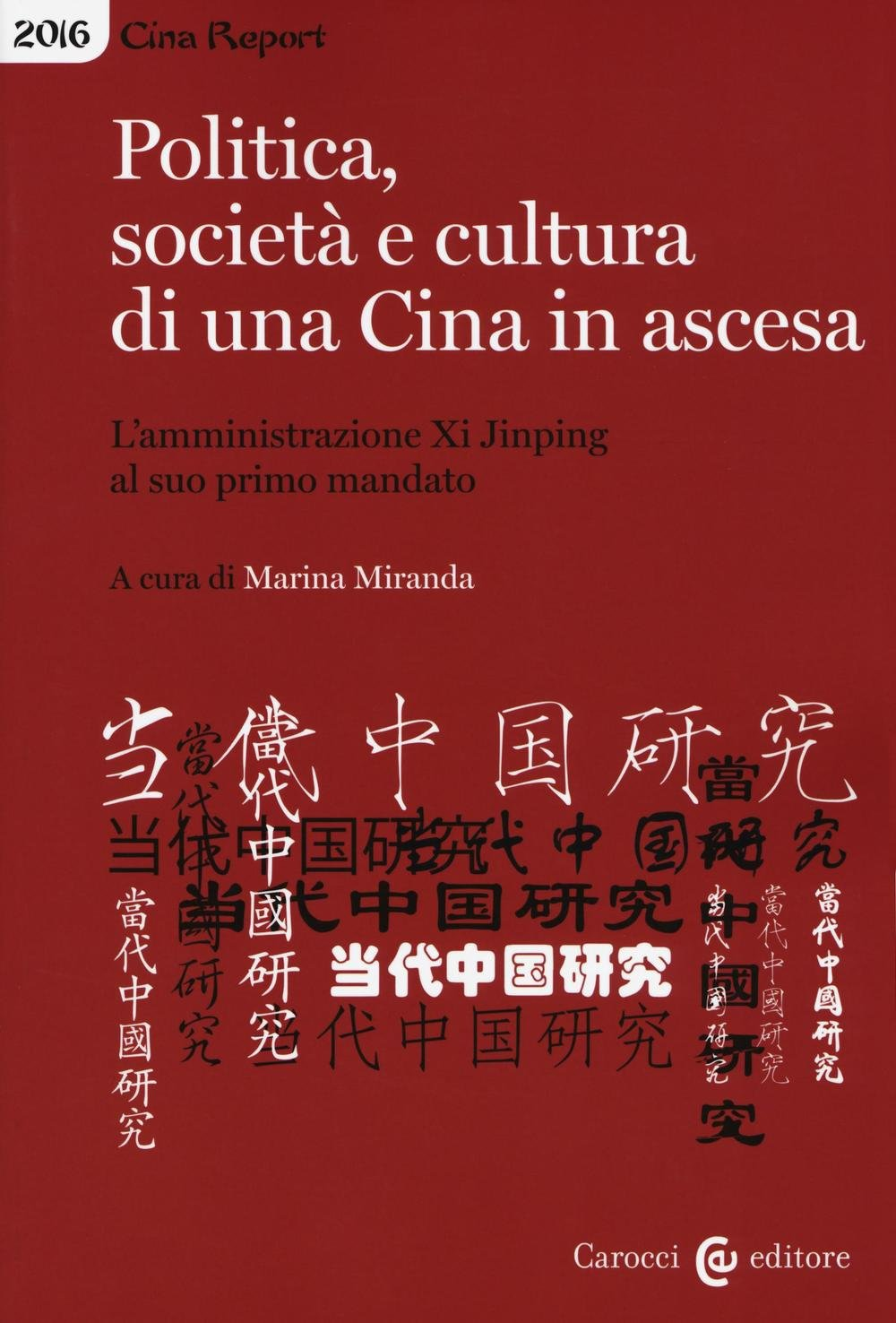 Politica, società e cultura di una Cina in ascesa. L'amministrazione di Xi Jinping al suo primo mandato Copertina flessibile – 11 feb 2016 M. Miranda Carocci 8843079476 Dal 2010 al 2020