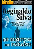 60 MINUTOS NO PARAÍSO: Baseado numa história real (1)
