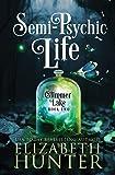 Semi-Psychic Life: A Paranormal Women's Fiction Novel (Glimmer Lake)