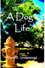 A Dog's Life: A Willowdale, Indiana Story (Willowdale, Indiana Stories) (Volume 2) Paperback
