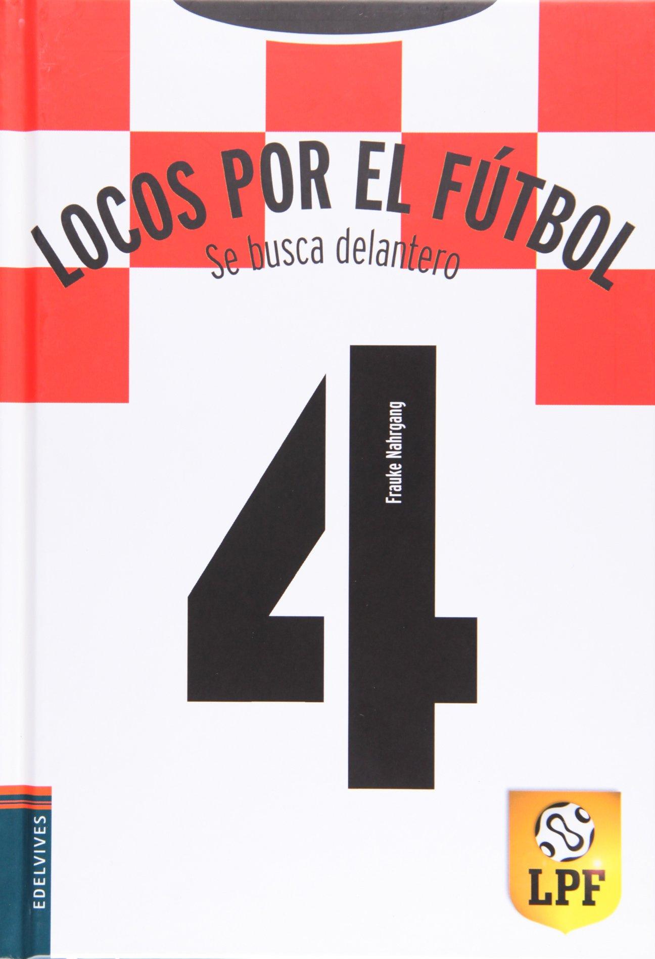 Locos por el futbol - Se busca delantero Locos por el fútbol  Amazon.es  Frauke  Nahrgang 9823856ed9009