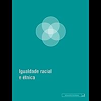 Igualdade racial e étnica: Atualizada até março de 2016 (Legislação coletânea Livro 8)