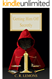 Getting Him Off Secretly (Getting Him Off Series Book 2)