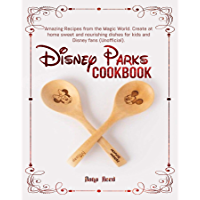 Disney Parks Cookbook: Amazing Recipes from the Magic World. Create at home sweet and nourishing dishes for kids and…