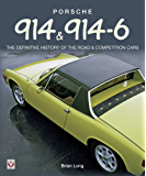 Porsche 914  & 914-6 - The Definitive History of the Road & Competition Cars (English Edition)