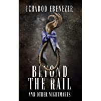 Beyond the Rail and Other Nightmares