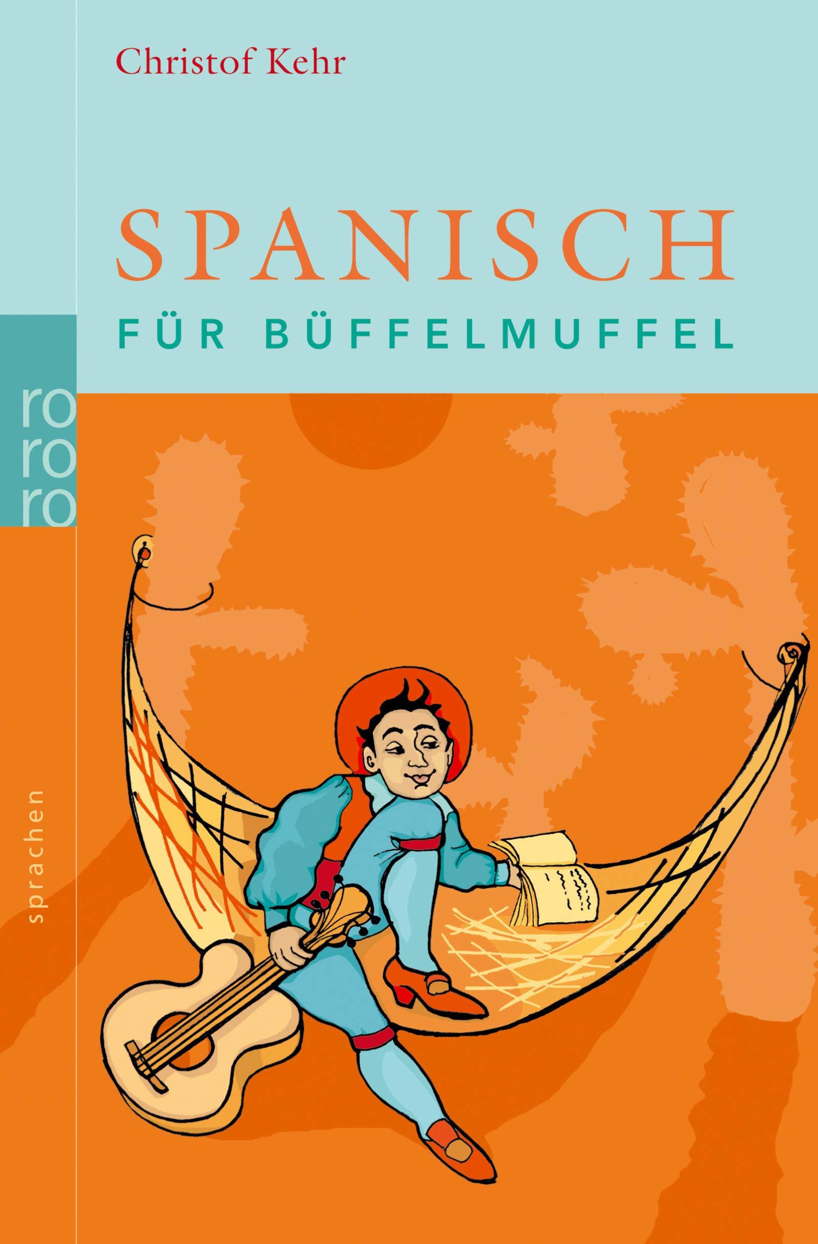 Spanisch Für Büffelmuffel Amazonde Christof Kehr Bücher