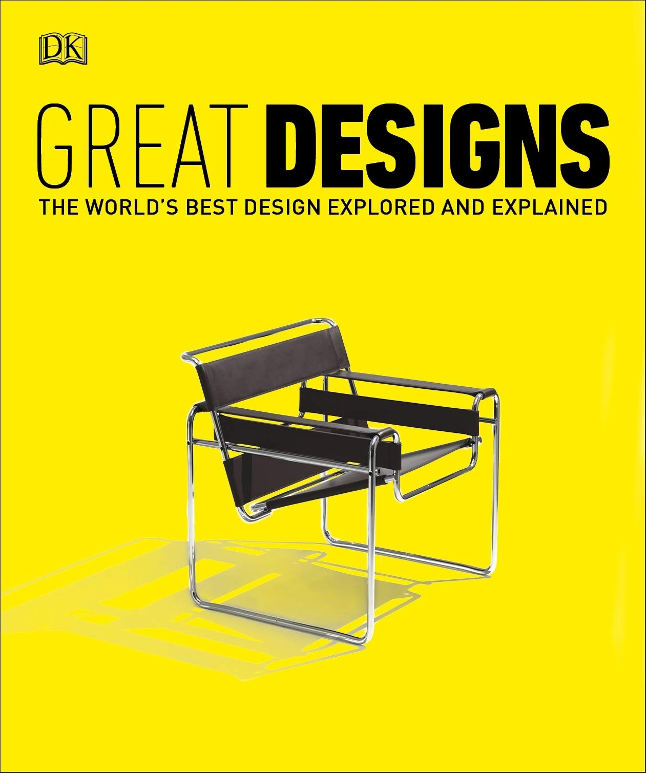 Great Designs The World S Best Design Explored And Explained Dk