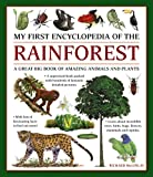 My First Encyclopedia of the Rainforest: A Great Big Book of Amazing Animals and Plants