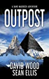 Outpost: A Dane Maddock Adventure: Volume 1