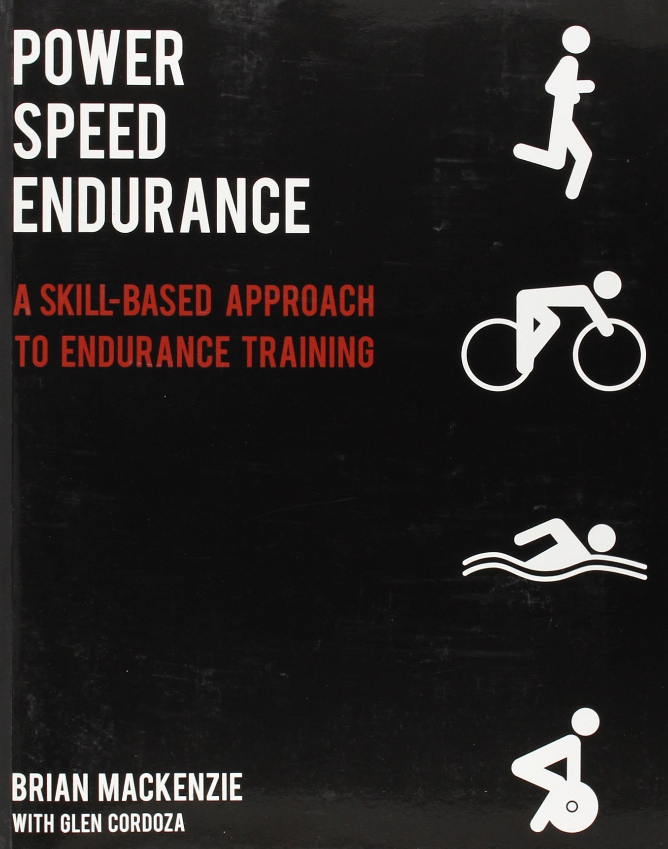 Power Speed ENDURANCE: A Skill-Based Approach to Endurance Training by Victory Belt Publishing