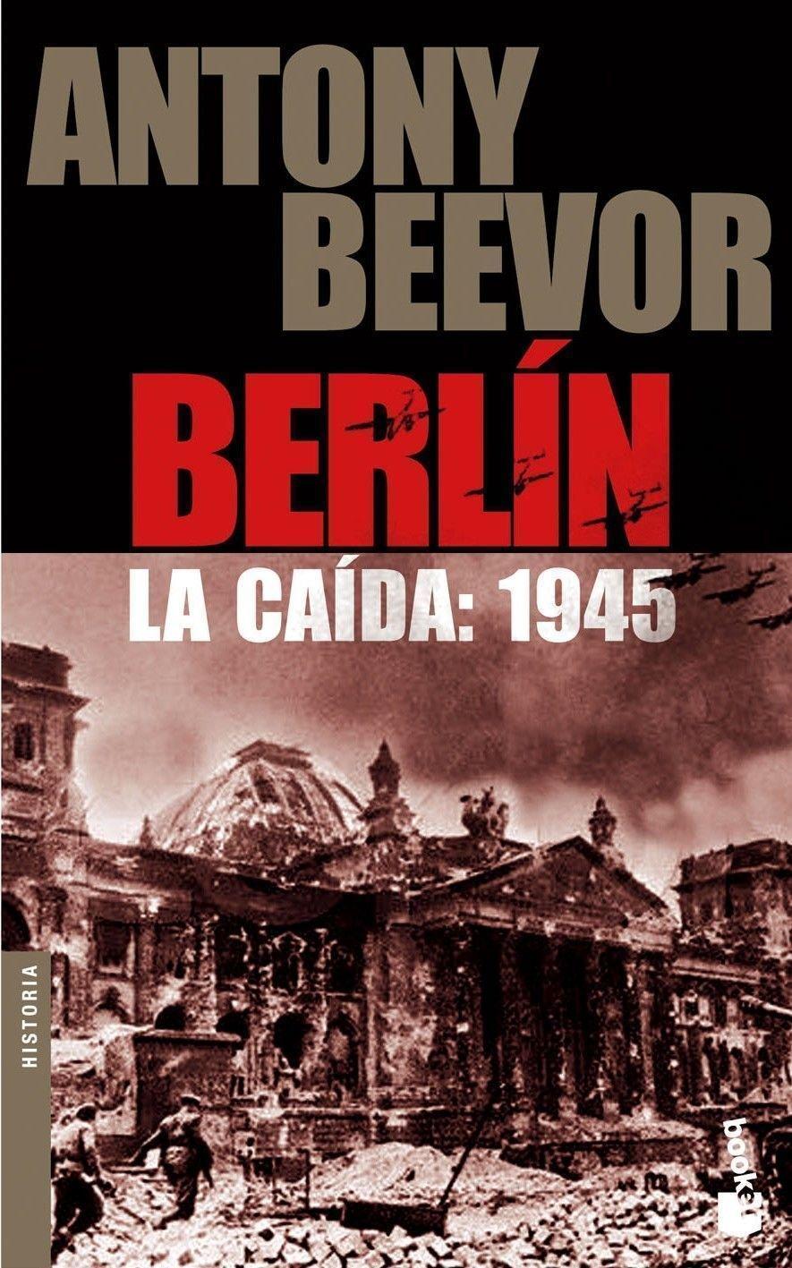 Berlín. La caída: 1945: ANTONY # BEEVOR: 9788484327066: Amazon.com: Books