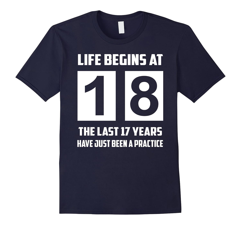 Life Begins At 18 T-shirt 18th Birthday Shirt 18 Years Old