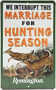 Open Road Brands Remington Interrupt Marriage for Hunting Season Embossed Metal Sign