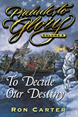 Prelude to Glory Vol. 3: To Decide Our Destiny Kindle Edition