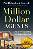 Million Dollar Agents: How Top Real Estate Agents Really Create High Income, Wealth & Independence