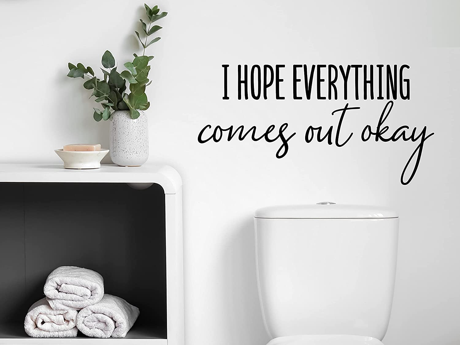 STORY OF HOME DECALS.COM I Hope Everything Comes Out Okay Cursive Wall Decal Home Décor Wall Sticker Home Décor Accents Bathroom Wall Sticker Bathroom Wall Decal Bathroom Vinyl Wall Decal Bathroom
