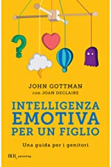 Intelligenza emotiva per un figlio: Una guida per i genitori (Italian Edition) Kindle Edition