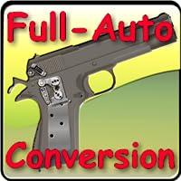 PISTOL FULL-AUTO CONVERSIONS