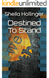 Destined To Stand