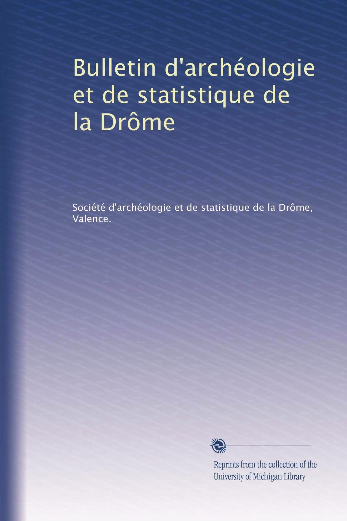 Read Online Bulletin d'archéologie et de statistique de la Drôme (Volume 38) (French Edition) ebook