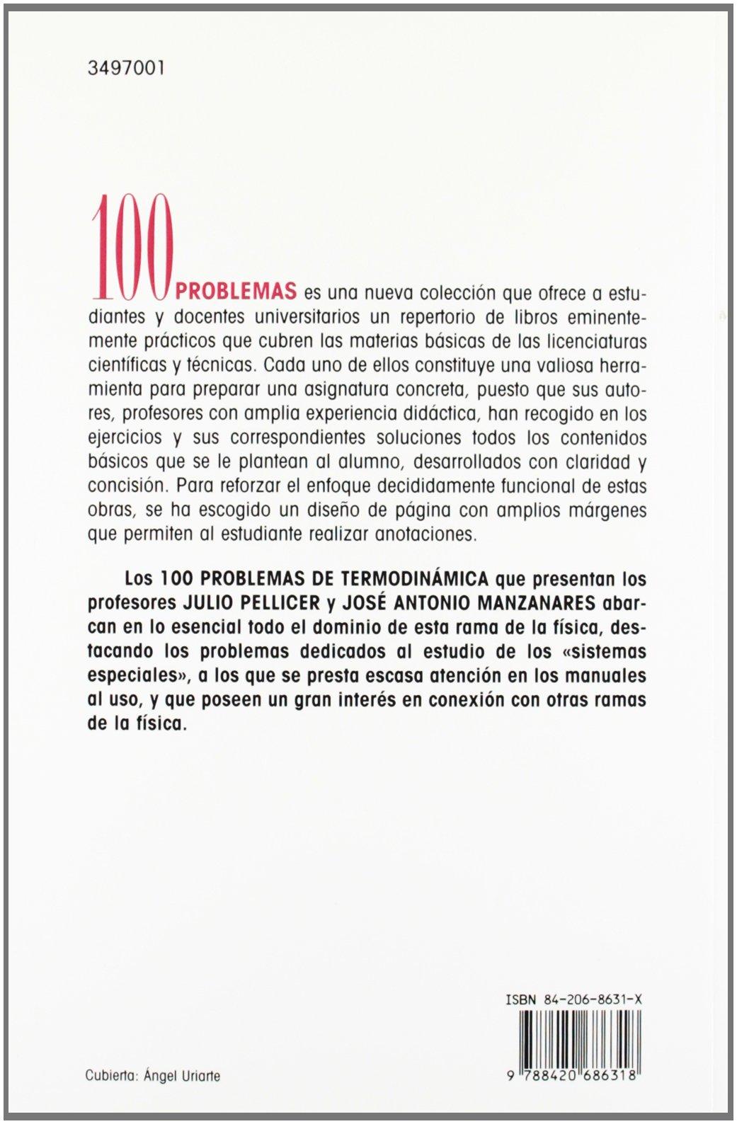 100 problemas de Termodinámica (Cien Problemas): Amazon.es: José Antonio  Manzanares Andreu, Julio Pellicer García: Libros