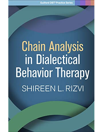 Chain Analysis in Dialectical Behavior Therapy (Guilford DBT® Practice Series)