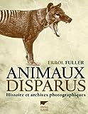 Animaux disparus : Histoire et archives photographiques