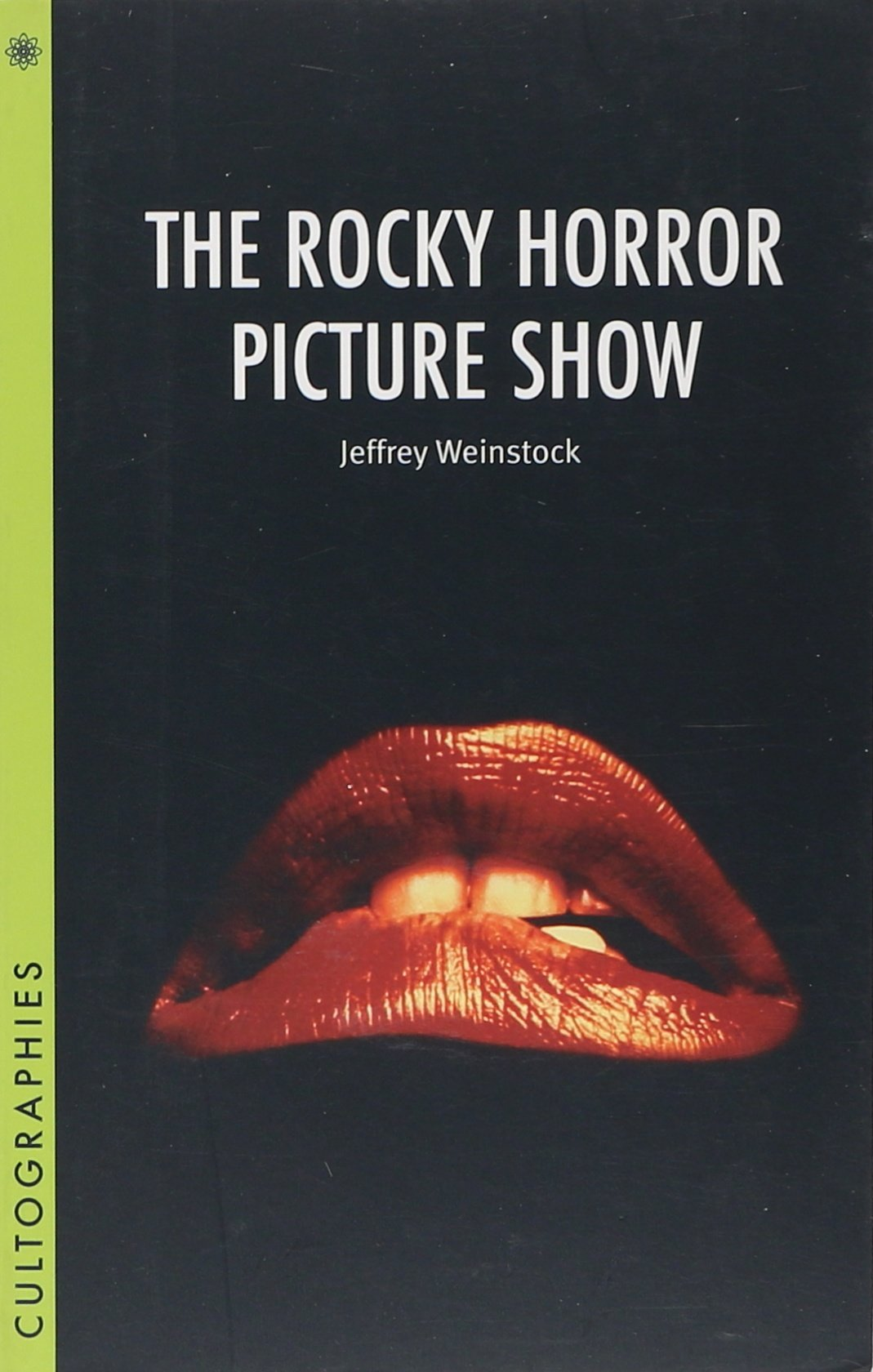 The Rocky Horror Picture Show (Cultographies): Jeffrey Weinstock:  9781905674503: Amazon.com: Books