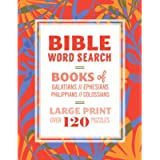 Bible Word Search: Books of Galatians, Ephesians, Philippians, Colossians: Large Print, Over 120 Puzzles, Fun Christian…