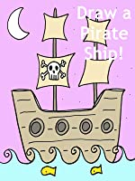 Drawing a Pirate Ship for Children and Beginners