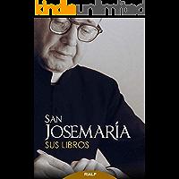 San Josemaría: Sus libros (Libros de Josemaría Escrivá