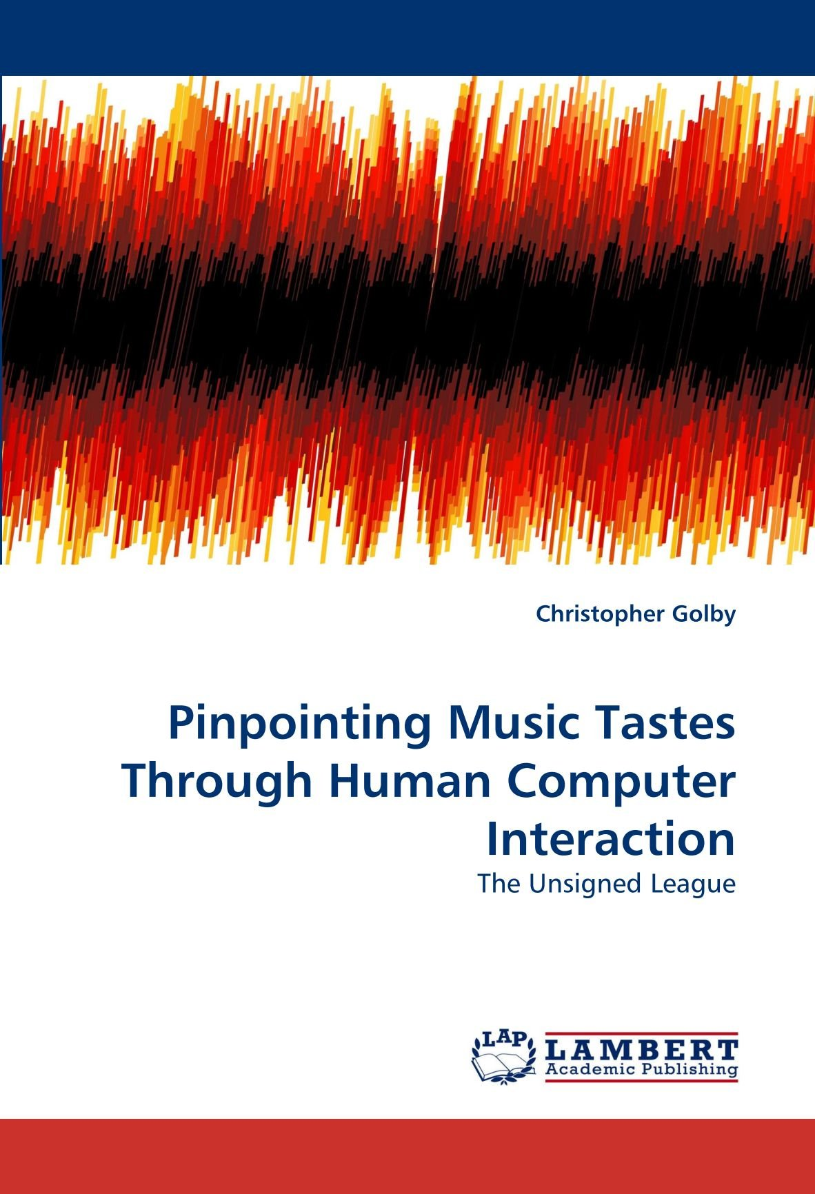 Pinpointing Music Tastes Through Human Computer Interaction: The Unsigned League ebook