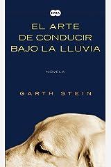El arte de conducir bajo la lluvia (Spanish Edition) Kindle Edition