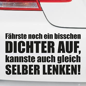 Motoking Autoaufkleber Lustige Sprüche Motive Für Ihr Auto Fährste Noch Ein Bisschen Dichter Auf Kannste Auch Gleich Selber Lenken 25 X 138