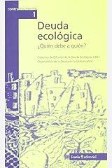 Deuda ecologica (Quien debe a quien) Paperback
