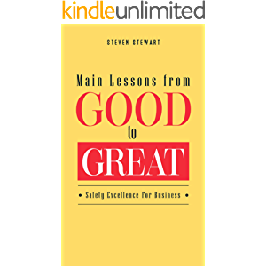 Main Lessons from Good to Great: Safety Excellence For Business