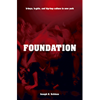Foundation: B-boys, B-girls and Hip-Hop Culture in New York book cover