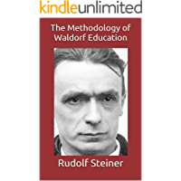 The Methodology of Waldorf Education (Work in the Light of the Christmas Conference Book 4) (English Edition)